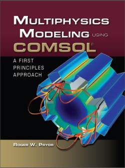 Multiphysics Modeling Using COMSOL